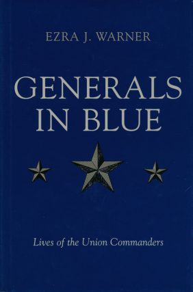 Generals in Blue Lives of the Union Commanders. Ezra J. Warner