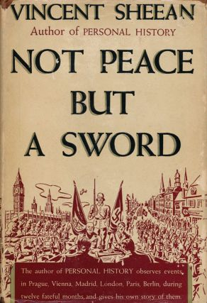 Not Peace but a Sword. Vincent Sheean