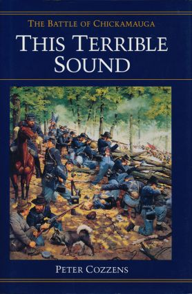 This Terrible Sound The Battle of Chickamauga. Peter Cozzens