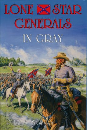 Lone Star Generals in Gray. Ralph A. Wooster