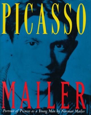 Portrait of Picasso as a Young Man An Interpretive Biography. Norman Mailer