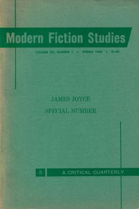 Modern Fiction Studies: James Joyce Number Volume XV, Number 1, Spring 1969. Bernard Benstock,...