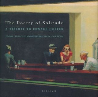 The Poetry of Solitude A Tribute to Edward Hopper. Gail Levin