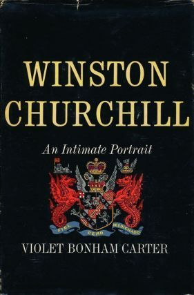 Winston Churchill An Intimate Portrait. Violet Bonham Carter