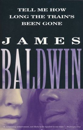 Tell Me How Long the Train's Been Gone. James Baldwin