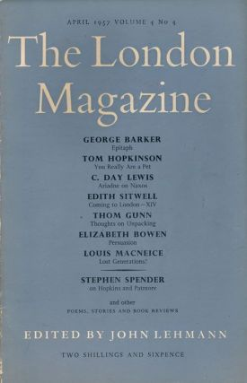 The London Magazine April 1957, Volume 4, Number 4. Thom Gunn, George Barker, C. Day Lewis,...