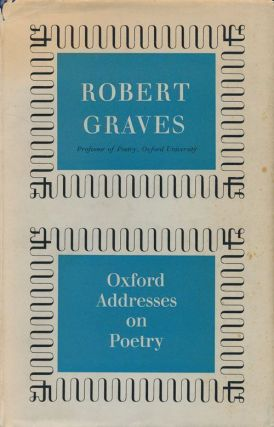 Oxford Addresses on Poetry. Robert Graves