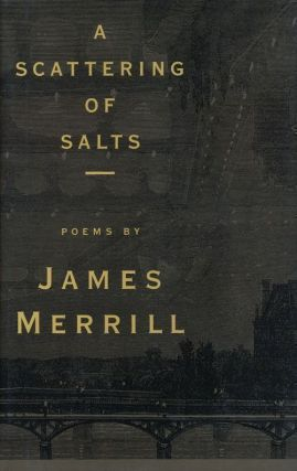 A Scattering of Salts Poems. James Merrill