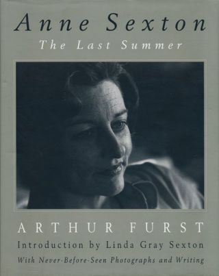 Anne Sexton The Last Summer. Arthur Furst