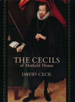 The Cecils of Hatfield House An English Ruling Family. David Cecil