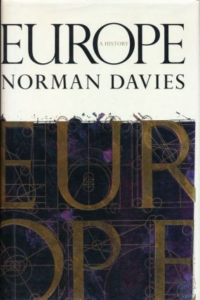 Europe a History. Norman Davies