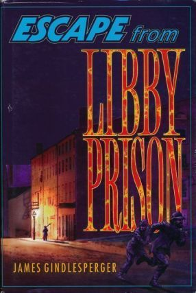 Escape from Libby Prison. James Gindlesperger