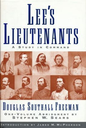 Lee's Lieutenants A Study in Command. Douglas Southall Freeman