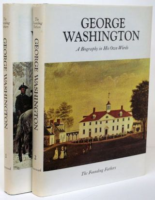 The Founding Fathers George Washington: a Biography in His Own Words Two Volume Set. Ralph K....