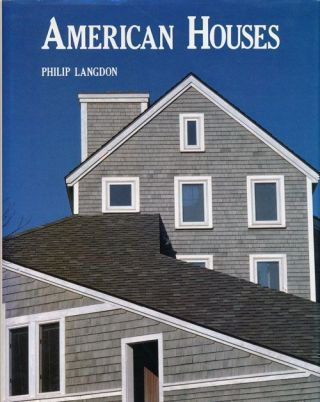 American Houses. Philip Langdon