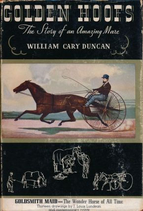 Golden Hoofs The Story of an Amazing Mare. William Cary Duncan.
