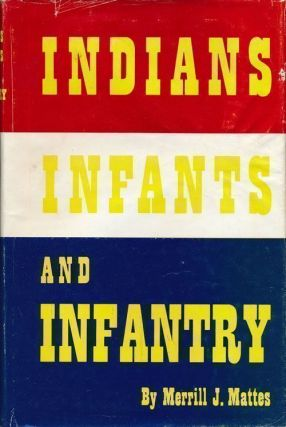 Indians, Infants and Infantry Andrew and Elizabeth Burt on the Frontier. Merrill Mattes