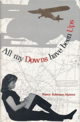 All My Downs Have Been Ups. Nancy Robinson Masters