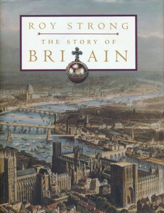 The Story of Britain. Roy Strong