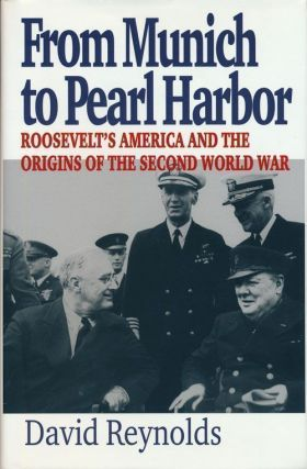 From Munich to Pearl Harbor Roosevelt's America and the Origins of the Second World War. David...