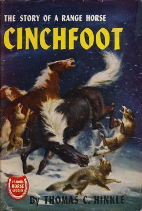 Cinchfoot The Story of a Range Horse. Thomas C. Hinkle.