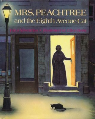 Mrs. Peachtree and the Eighth Avenue Cat. Erica Silverman