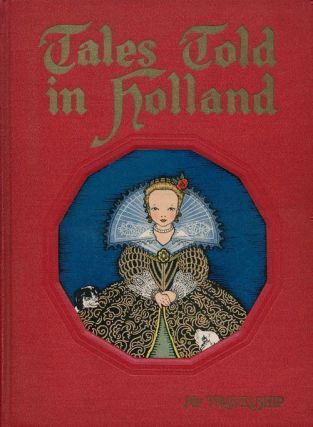 Tales Told in Holland. Olive Beaupre Miller