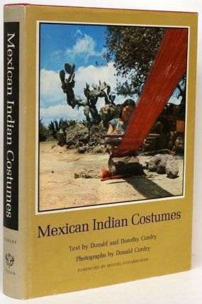 Mexican Indian Costumes. Donald Cordry, Dorothy Cordry