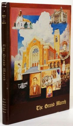 The Grand March A Pictorial History of the First Baptist Church, Amarillo, Texas 1889-1989. Mrs. Maston Courtney, Mrs. James Franklin.