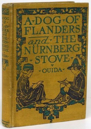 The Dog of Flanders and the Nurnberg Stove. Ouida, Louisa De La Rame