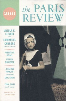 The Paris Review 206 Fall 2013. Ursula Le Guin, Frederick Seidel, Jonathan Franzen, Charles Simic