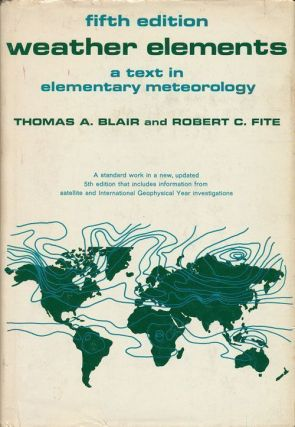 Weather Elements. Thomas A. Blair, Robert C. Fite.