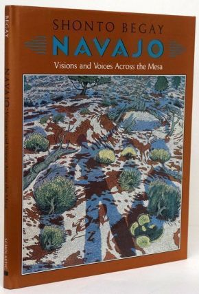 Navajo Visions and Voices Across the Mesa. Shonto Begay