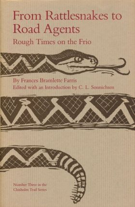 From Rattlesnakes to Road Agents Rough Times on the Frio. Frances Bramlette Farris