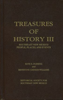 Treasures of History II Southwest New Mexico: People, Places, and Events. Elvis E. Fleming,...
