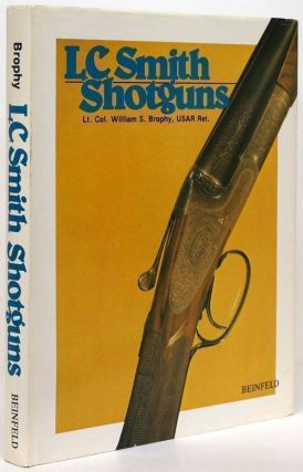 L. C. Smith Shotguns. William S. Brophy