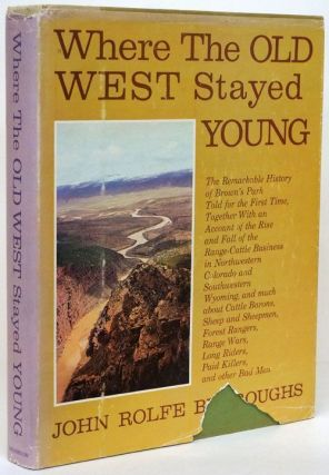Where the Old West Stayed Young. John Rolfe Burroughs.
