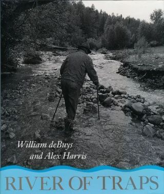 River of Traps A Village Life. William Debuys, Alex Harris