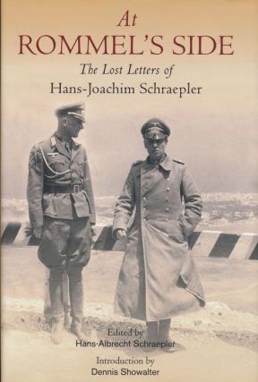 At Rommel's Side The Lost Letters of Hans-Joachim Schraepler. Hans-Joachim Schraepler