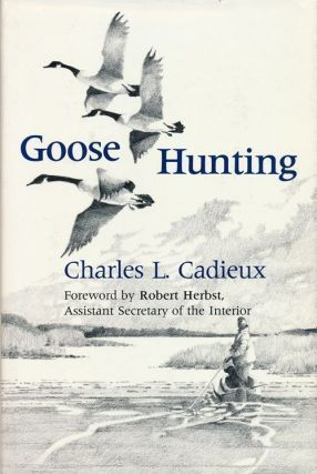 Goose Hunting. Charles L. Cadieux