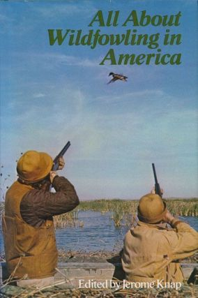 All About Wildfowling in America. Jerome Knap