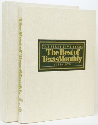 The Best of Texas Monthly The First Five Years 1973-1978. William Broyles