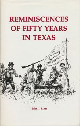 Reminiscences of Fifty Years in Texas. John J. Linn