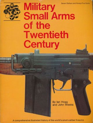 Military Small Arms of the Twentieth Century, Ian V. Hogg, John Weeks