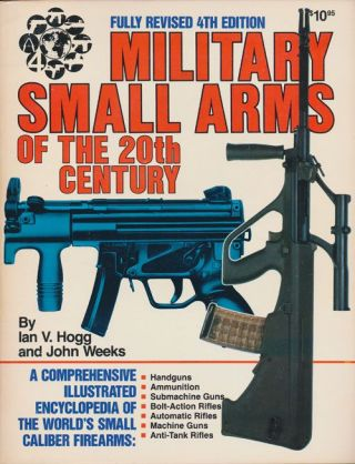 Military Small Arms of the 20th Century. Ian V. Hogg, John Weeks