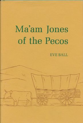 Ma'am Jones of the Pecos. Eve Ball