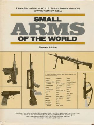 Small Arms of the World A Basic Manual of Small Arms. Edward Clinton Ezell
