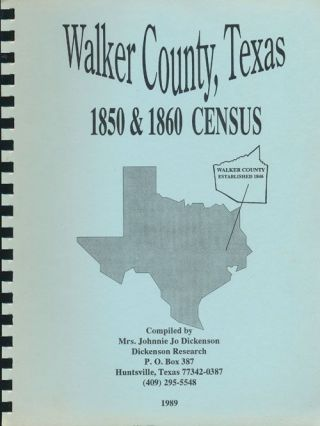Walker County, Texas 1850-1860 Census. Johnnie Jo Dickenson