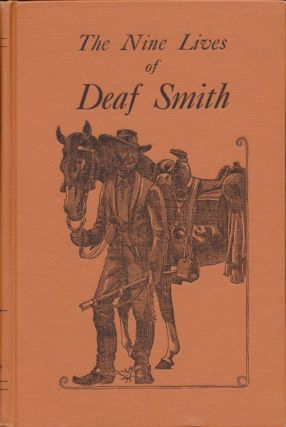 The Nine Lives of Deaf Smith. Faye Campbell Griffis