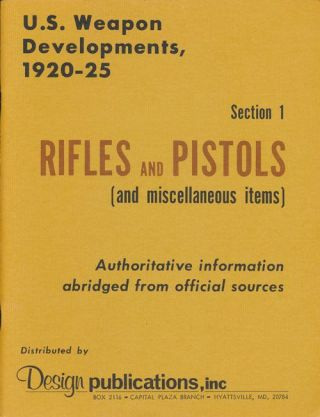 U. S. Weapon Developments, 1920-25 Section 1: Rifles and Pistols (And Miscellaneous Items